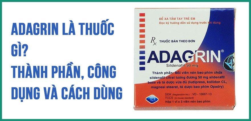 Thuốc Adagrin có tốt không? Giá bao nhiêu? Mua ở đâu?