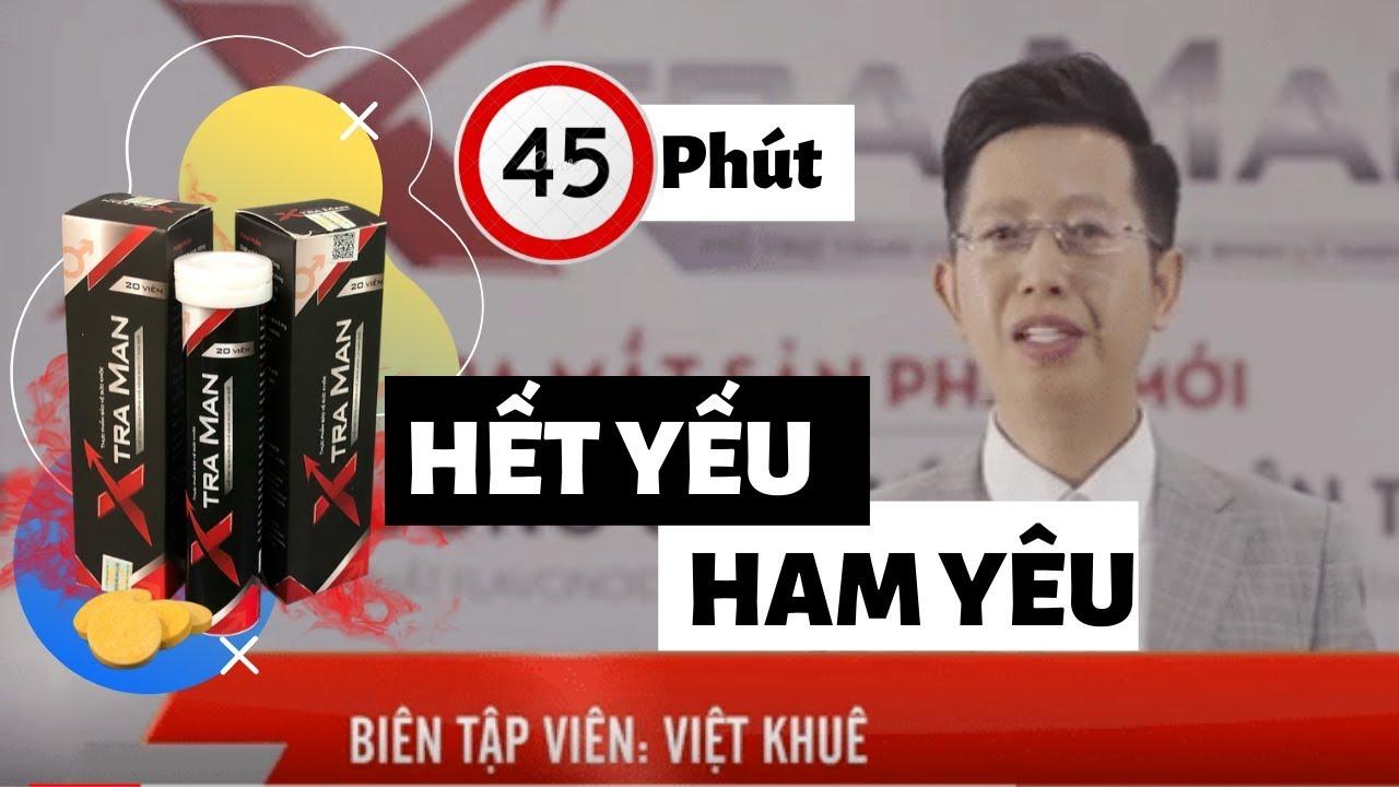 BTV Thể Thao Việt Khuê hết lời ca tụng viên sủi XtraMan khuyên cánh mày râu sử dụng